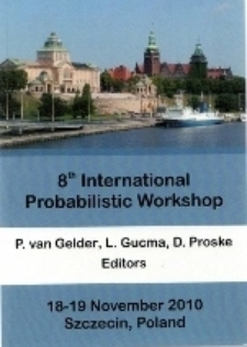 Proceedings of the 8th International Probabilistic Workshop, 18th-19th November 2010, Szczecin, Poland